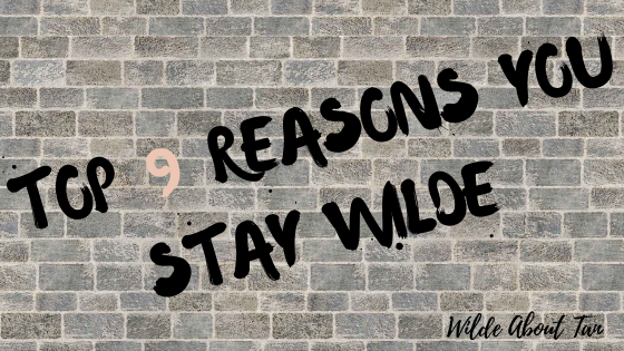 Top 9 reasons you stay WILD