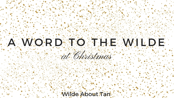 A Word to the Wilde at Christmas
